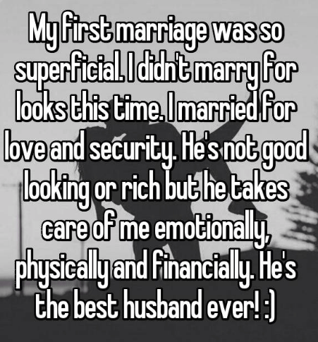 Text - My first marriage was so Suparitthemarry for loaoks this time Imarried for bve and security He's nob good tboking or rich but lhe takes care of me emotionally,. physteally and Financially Hes the best husband ever!: