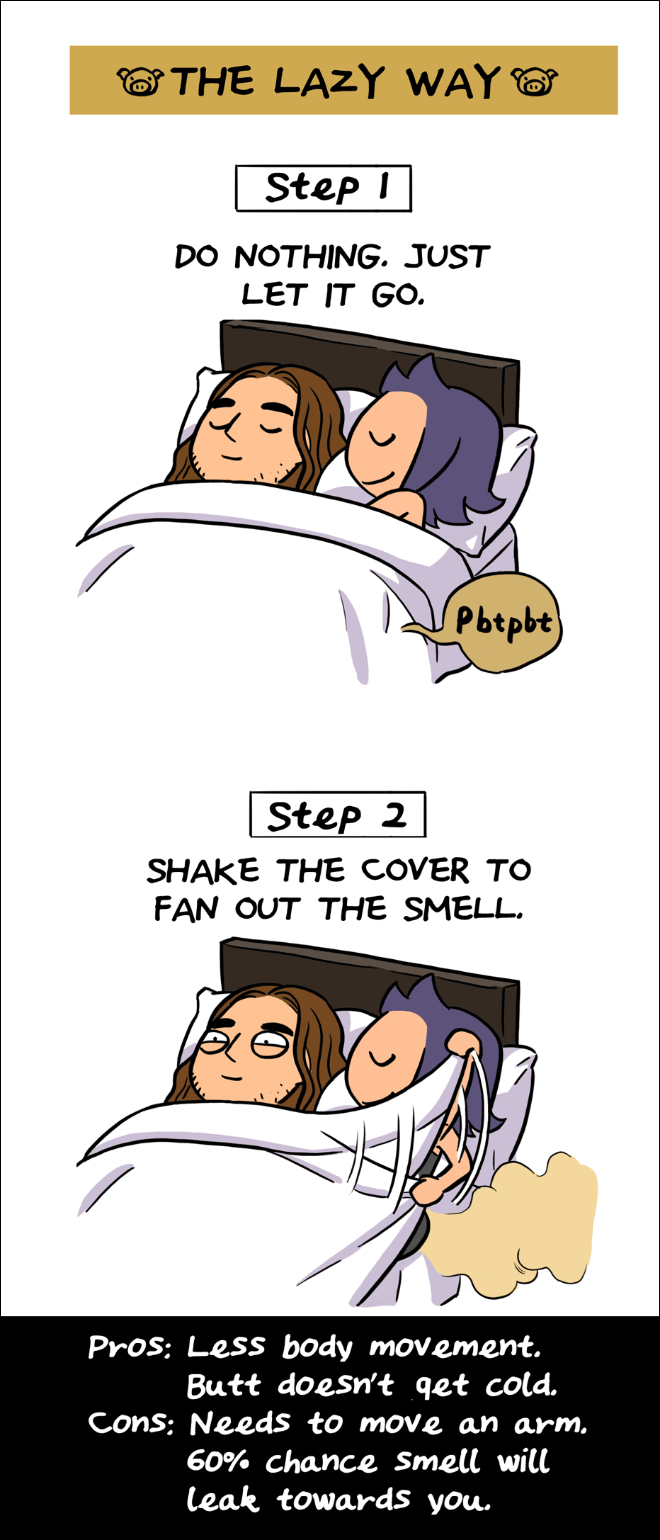 Cartoon - THE LAZY WAY Step I DO NOTHING. JUST LET IT GO. Pbtpbt Step 2 SHAKE THE COVER TO FAN OUT THE SMELL Pros: Less body movement. Butt doesn't qet cold. Cons: Needs to move an arm. 60% chance Smell will leak towards you.