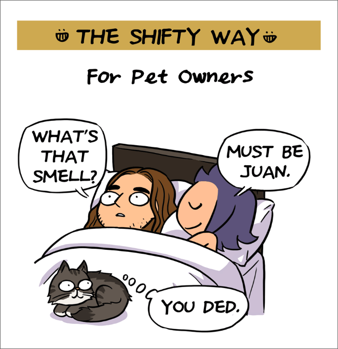 Cartoon - THE SHIFTY WAY For Pet Owners WHAT'S THAT MUST BE JUAN. SMELL? о0 0 YOU DED