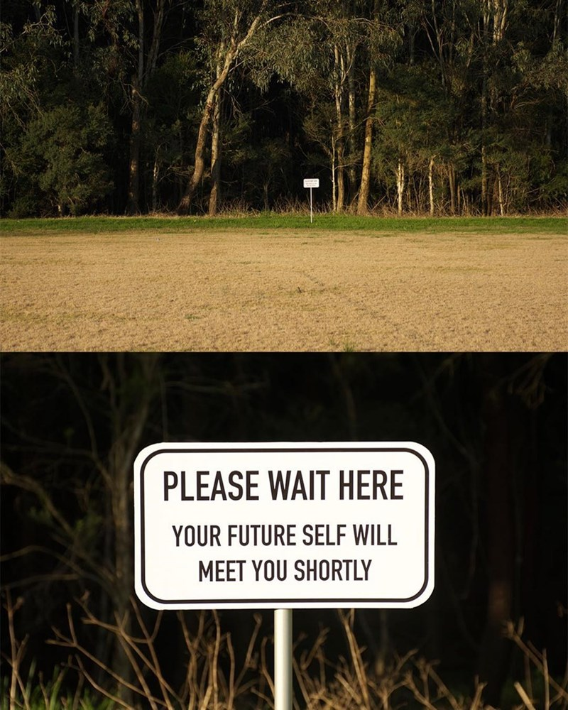 Text - PLEASE WAIT HERE YOUR FUTURE SELF WILL MEET YOU SHORTLY