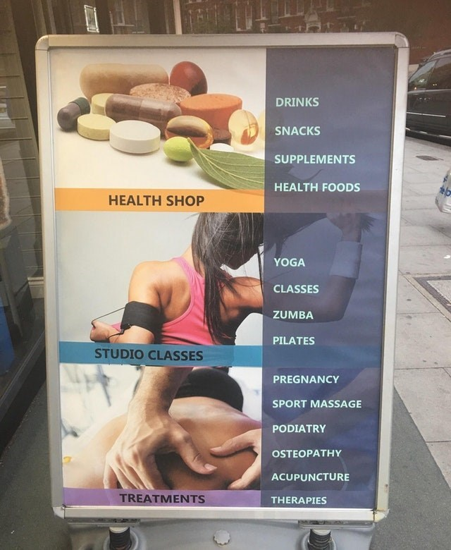 Advertising - DRINKS SNACKS SUPPLEMENTS HEALTH FOODS HEALTH SHOP YOGA CLASSES ZUMBA PILATES STUDIO CLASSES PREGNANCY SPORT MASSAGE PODIATRY OSTEOPATHY ACUPUNCTURE TREATMENTS THERAPIES