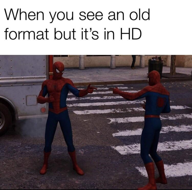 dank meme - Spider-man - When you see an old format but it's in HD
