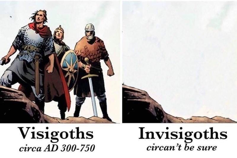 Cartoon - Invisigoths circan't be sure Visigoths circa AD 300-750