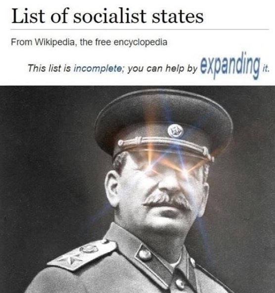 "Wikipedia article headline that reads, ""List of Socialist States - This list is incomplete; you can help by expanding it"" above a pic of Stalin with glaring eyes"