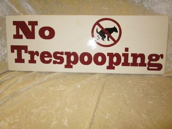 Text - No Trespooping