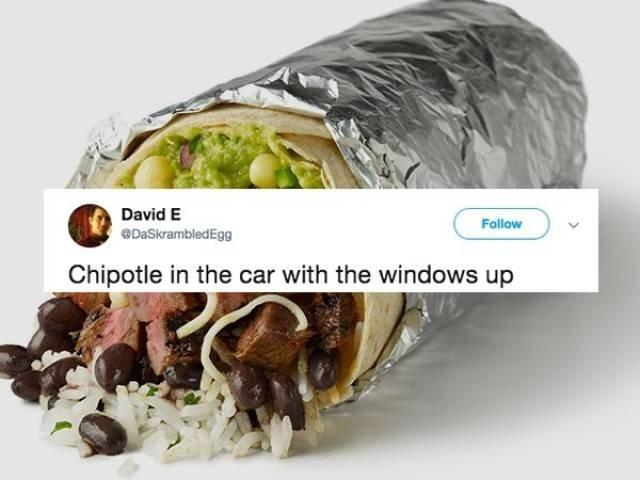 Dish - David E Follow DaSkrambledEgg Chipotle in the car with the windows up