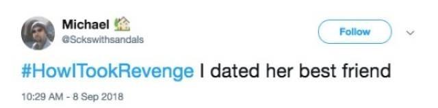 Text - Michael Follow aSckswithsandals #HowITookRevenge I dated her best friend 10:29 AM-8 Sep 2018