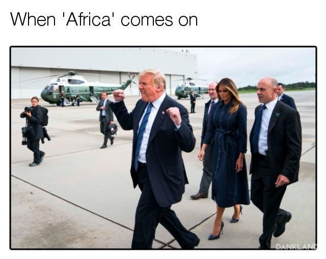 "Pic of Trump under the caption, ""When 'Africa' comes on"""
