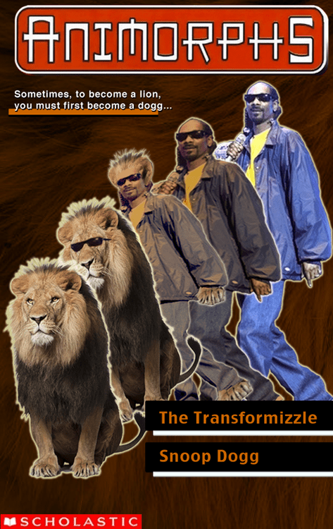 Album cover - ANIMORPHS Sometimes, to become a lion, you must first become a dogg.. The Transformizzle Snoop Dogg SCHOL ASTIC