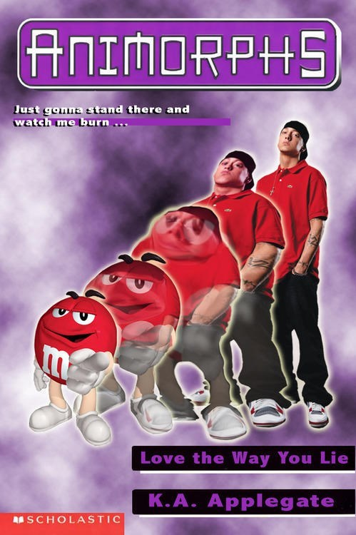 Poster - ANIMORPHS lust gonna stand there and watch me burn Love the Way You Lie K.A. Applegate SCHOLASTIC