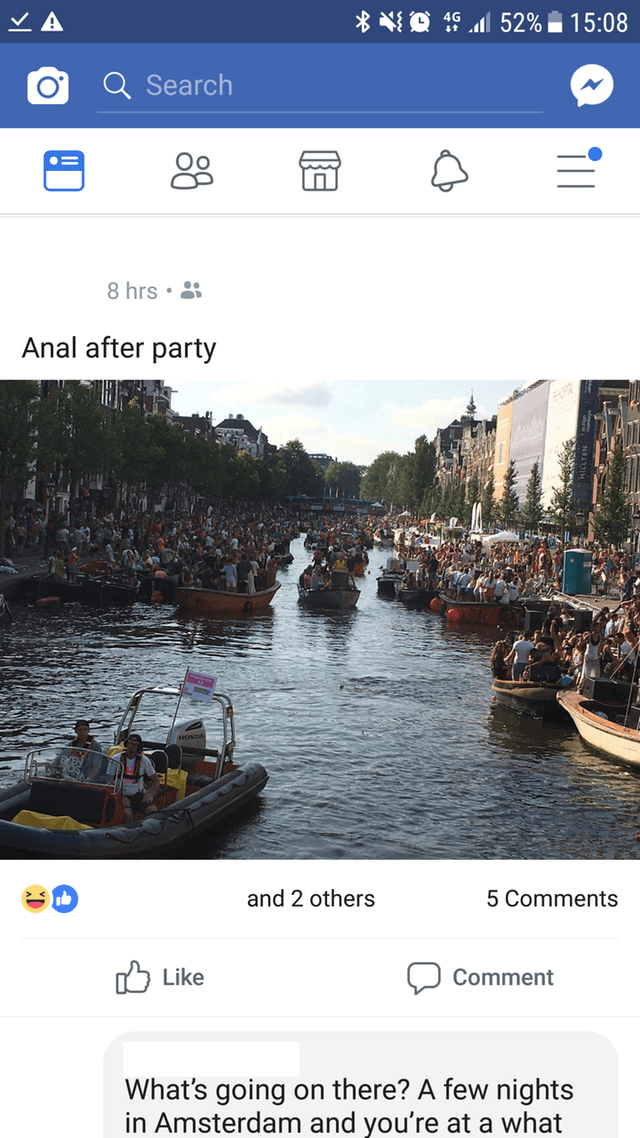 Waterway - d 52% 15:08 Q Search 8 hrs. Anal after party and 2 others 5 Comments לו Like Comment What's going on there? A few nights in Amsterdam and you're at a what
