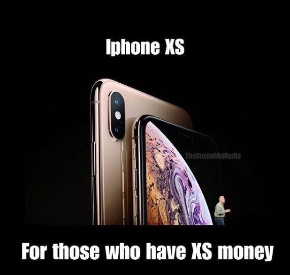 meme about the iphone xs is only for people with excess money