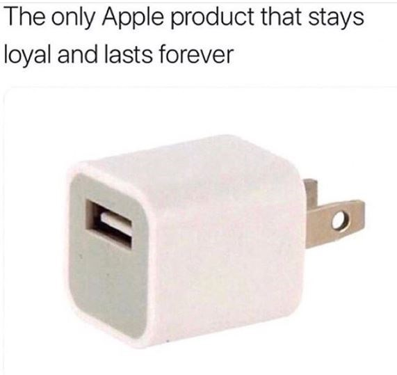 meme about the charging box being the only things apple makes last long