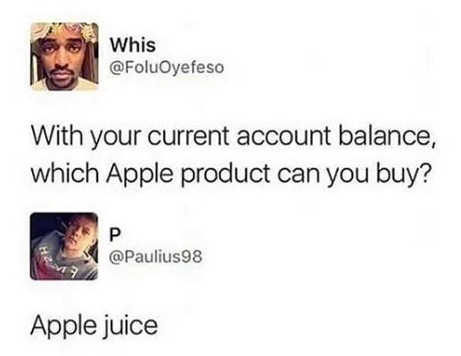 meme about the only apple product that they can afford is apple juice