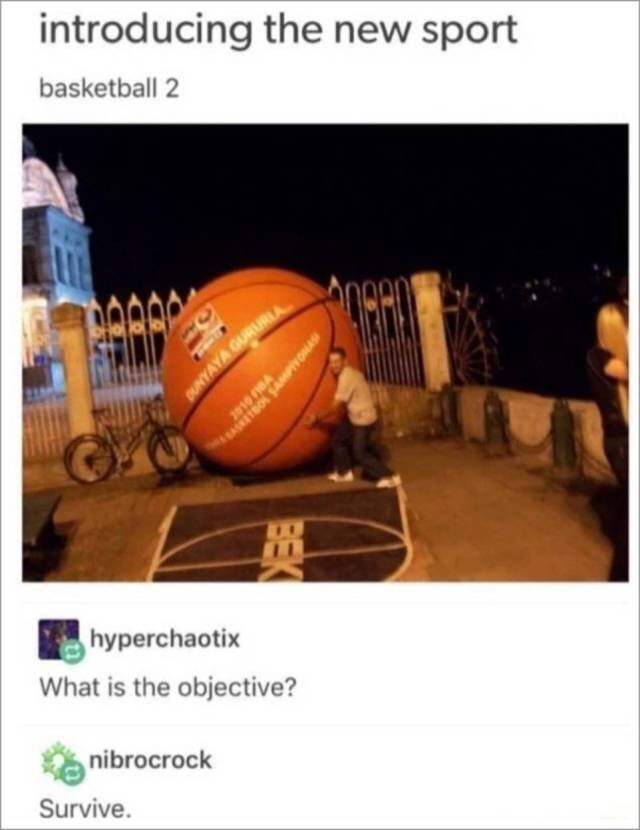 """Headline that reads, """"Introducing the New Sport - Basketball 2"""" above a pic of a guy with a giant basketball; someone comments below that the object of the game is to survive"""