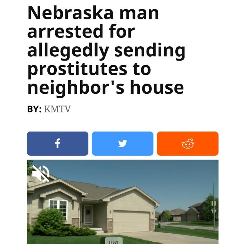 Text - Nebraska man arrested for allegedly sending prostitutes to neighbor's house BY: KMTV f 0:51