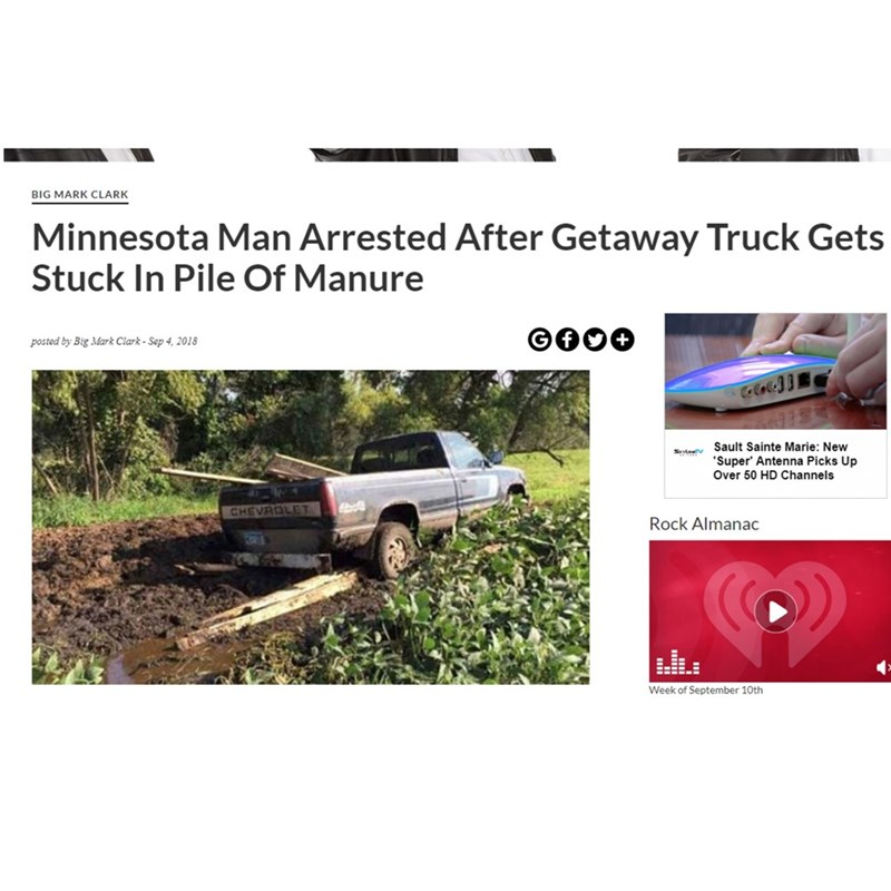 Automotive exterior - BIG MARK CLARK Minnesota Man Arrested After Getaway Truck Gets Stuck In Pile Of Manure G posted by Big Mark Clark- Sep 4, 2018 Cooad Sault Sainte Marie: New 'Super' Antenna Picks Up Over 50 HD Channels St CHEVROLET Rock Almanac E=EEE Week of September 10th