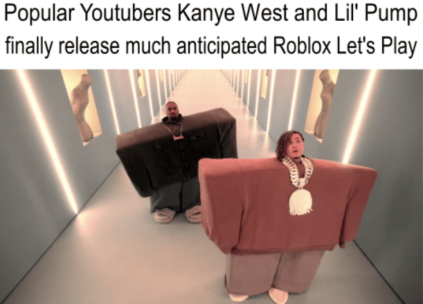 Text - Popular Youtubers Kanye West and Lil Pump finally release much anticipated Roblox Let's Play