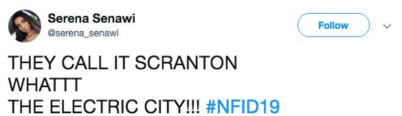 Text - Serena Senawi Follow @serena_senawi THEY CALL IT SCRANTON WHATTT THE ELECTRIC CITY!!! #NFID19