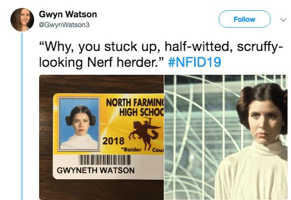 """Text - Gwyn Watson @GwynWatson3 Follow """"Why, you stuck up, half-witted, scruffy- looking Nerf herder."""" #NFID19 NORTH FARMIN HIGH SCHOO 2018 """"Raider Cou GWYNETH WATSON"""
