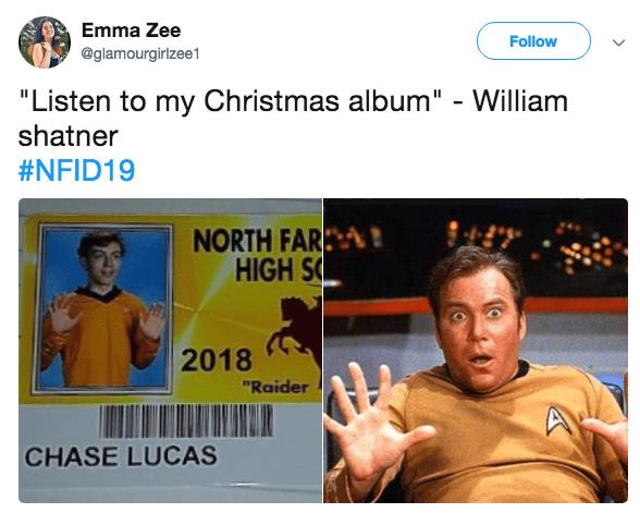 "Font - Emma Zee Follow @glamourgirlzee1 ""Listen to my Christmas album"" - William shatner #NFID19 NORTH FAR HIGH S ? 2018 ""Raider CHASE LUCAS"