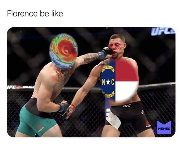 hurricane florence - Professional boxer - Florence be like UFC MAY FC N C Reebok MEMES