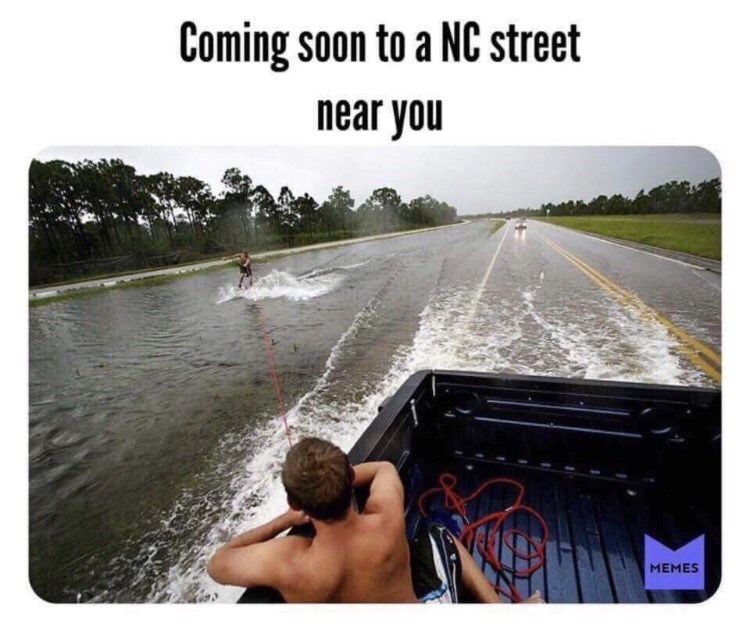 hurricane florence - Wakeboarding - Coming soon to a NC street near you MEMES