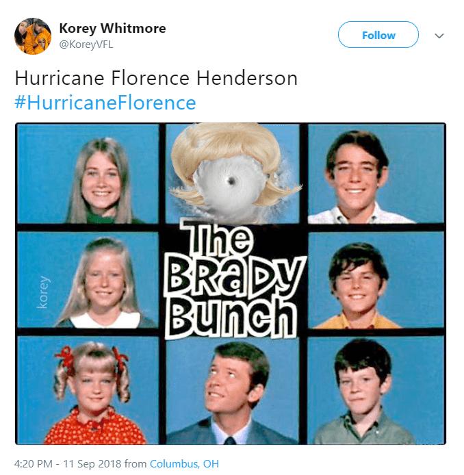 hurricane florence - Face - Korey Whitmore Follow @KoreyVFL Hurricane Florence Hendersson #HurricaneFlorence The BRADY Bunch 4:20 PM - 11 Sep 2018 from Columbus, OH korey