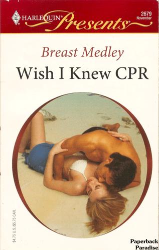 Romance novel - esents 2679 November HARLEOUIN Breast Medley Wish I Knew CPR Paperback Paradise