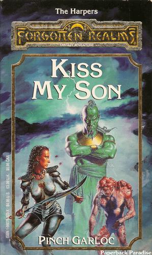 Hero - The Harpers FORGONAN REALN FANTASY ADVETURE KISS MY SON PINCH GARLOC Paperback Paradise ISBN 1-580723-X $4.95 U.S. £3.99 U.K $5.95 CAN TA