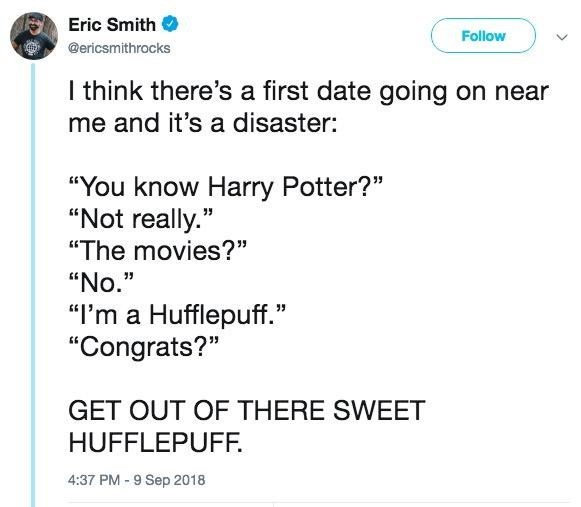 Original tweet where someone on a date talks about being a Hufflepuff and the other person does not care at all; OP advises them to get out of there