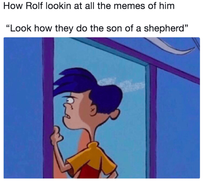 """rolf looking out window - Animated cartoon - How Rolf lookin at all the memess of him """"Look how they do the son of a shepherd"""""""