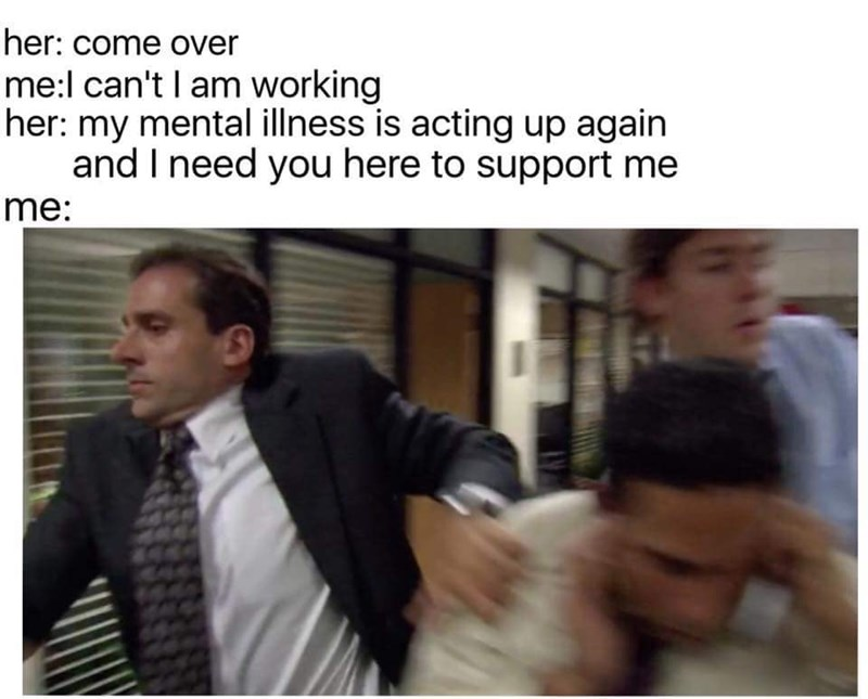 wholesome meme about running to save someone if their mental illness is acting up