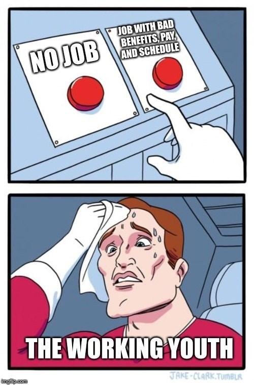 work meme about teenagers only having options for bad jobs