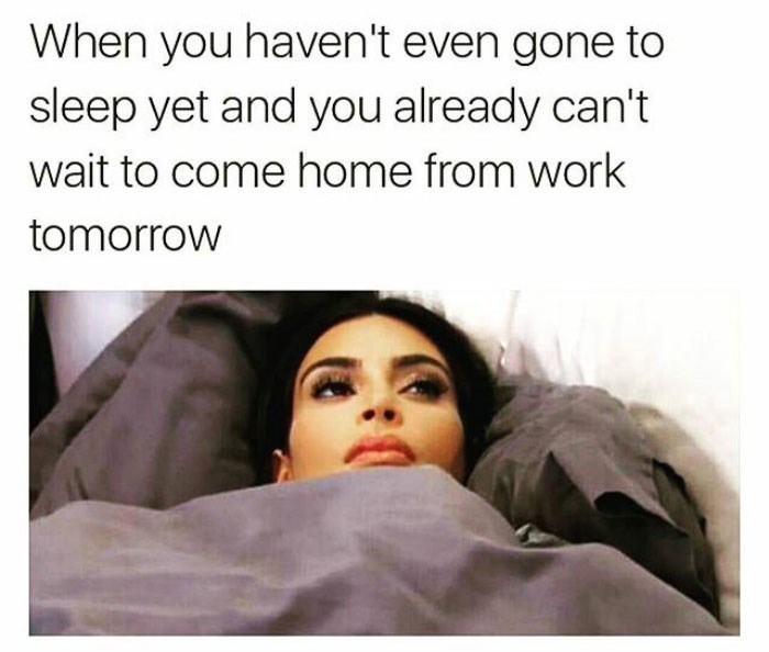 work meme about wanting to come home from work even before getting there