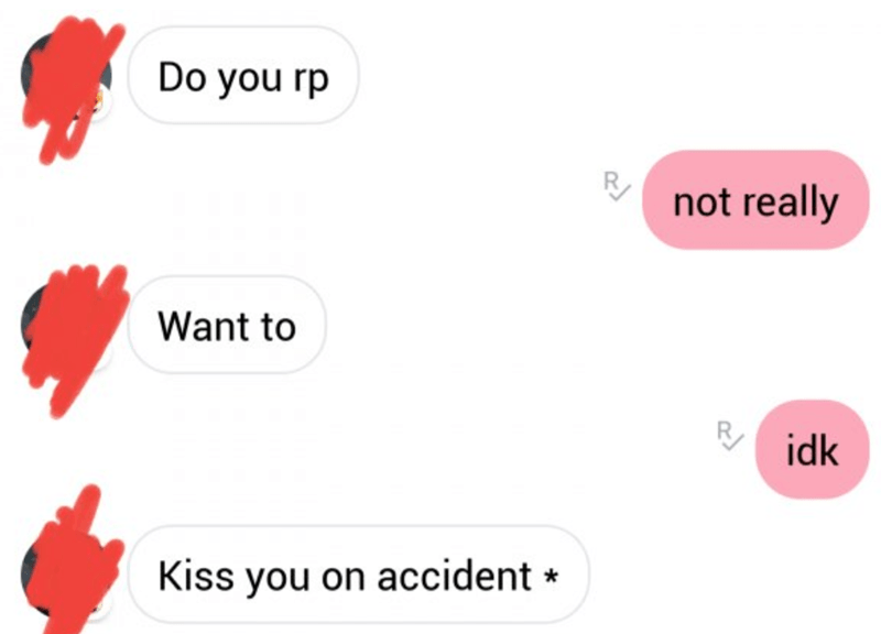 Text - Do you rp not really Want to R idk Kiss you on accident