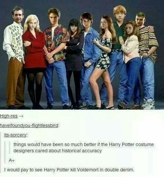 Social group - High-res haveifoundyou-flightlessbird: Its-sorcery: things would have been so much better it the Harry Potter costume designers cared about historical accuracy A+ I would pay to see Harry Potter kill Voidemort in double denim.