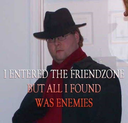 Hat - I ENTERED THE FRIENDZONE BUT ALL I FOUND WAS ENEMIES