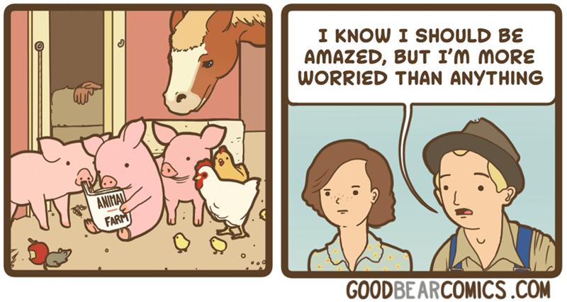Cartoon - I KNOW I SHOULD BE AMAZED, BUT I'M MORE WORRIED THAN ANYTHING ANINAL FARM GOODBEARCOMICS.COM