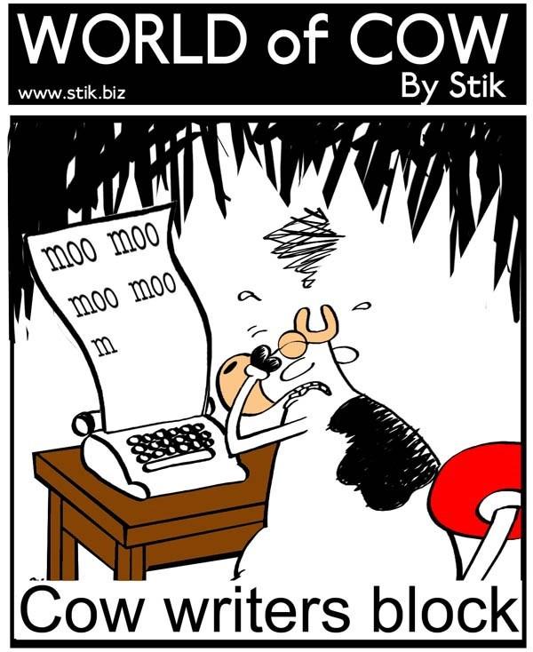 Cartoon - WORLD of COW www.stik.biz By Stik moo moo moo moo m Cow writers block