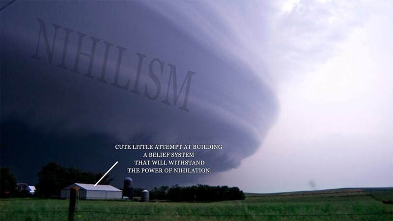 meme - Sky - NTHILISM CUTE LITTLE ATTEMPT AT BUILDING A BELIEF SYSTEM THAT WILL WITHSTAND THE POWER OF NIHILATION.