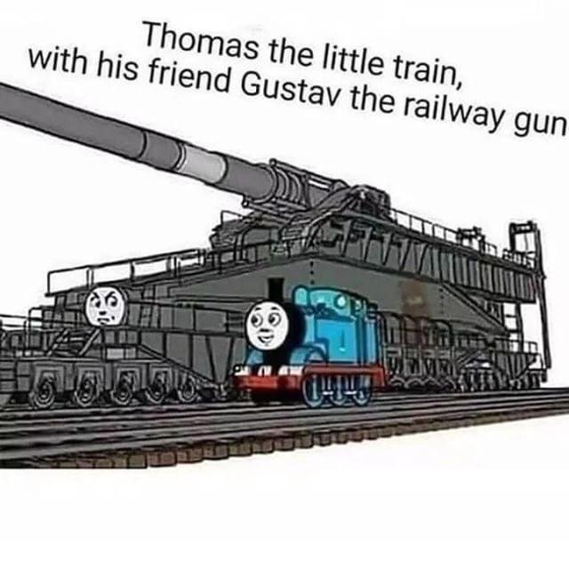 meme - Transport - Thomas the little train, with his friend Gustav the railway gun