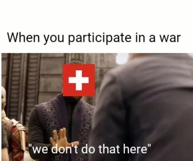 meme - Text - When you participate in a war + we don't do that here