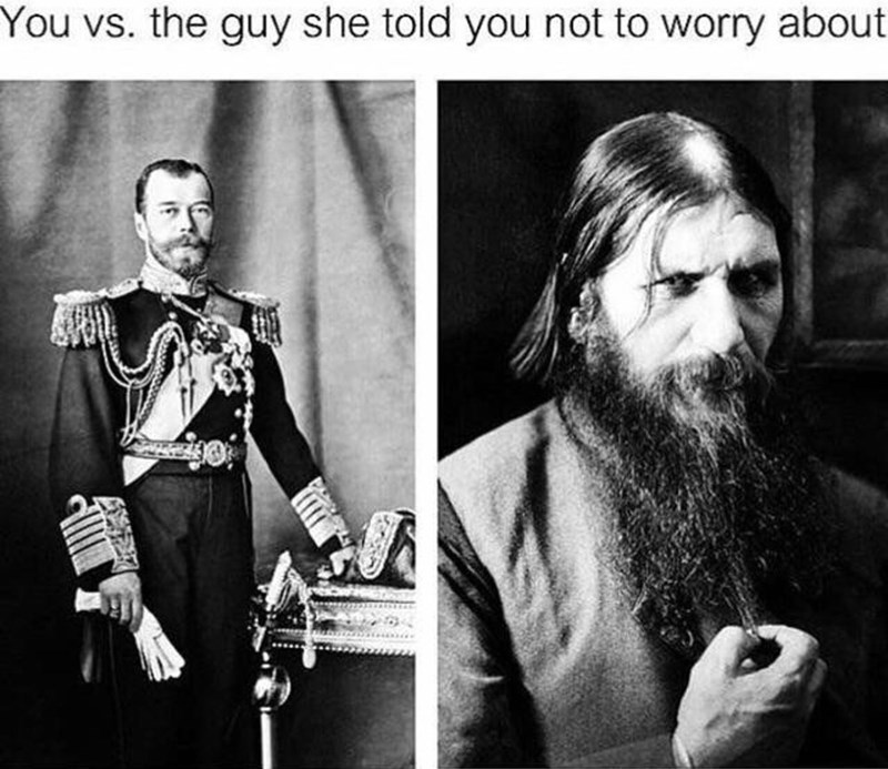 meme - Facial hair - You vs. the guy she told you not to worry about