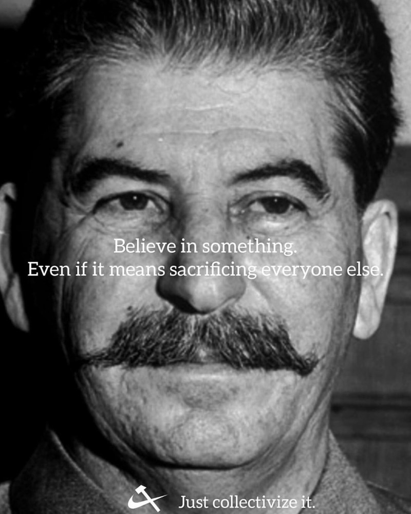 meme - Face - Believe in something. Even if it means sacrificing everyone else. Just collectivize it.