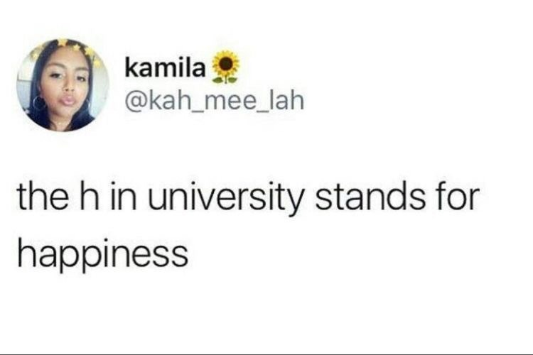 Text - kamila @kah_mee_lah the h in university stands for happiness