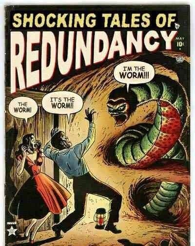 meme - Comics - SHOCKING TALES OF REDUNDANCY MAY 10 IM THE WORMI! ITS THE WORM! THE WORM