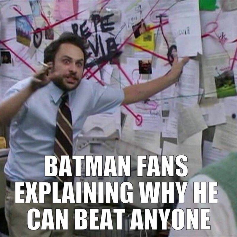meme - Cool - BATMAN FANS EXPLAINING WHY HE CAN BEAT ANYONE