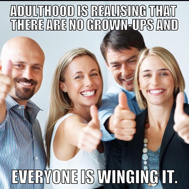"""Stock photo of a bunch of white people smiling and giving thumbs-up with the caption, """"Adulthood is realizing that there are no grown-ups and everyone is winging it"""""""