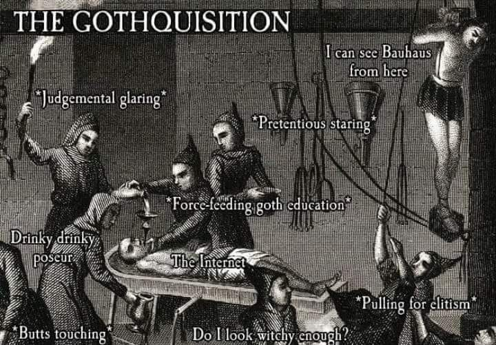 meme about goth culture on the internet with picture of the Spanish Inquisition
